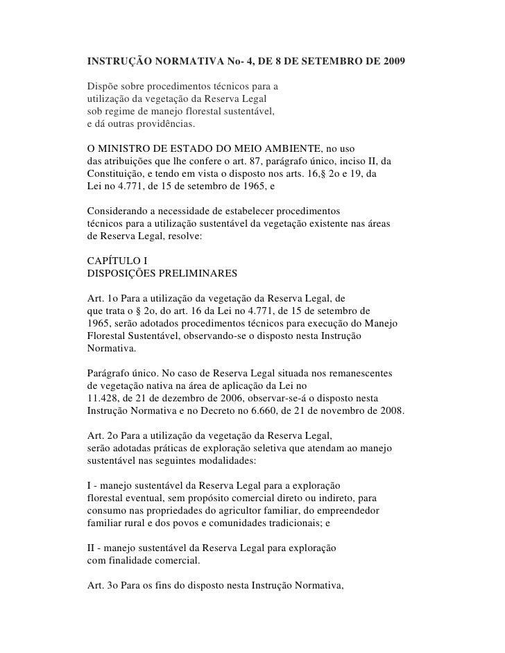 INSTRUÇÃO NORMATIVA No- 4, DE 8 DE SETEMBRO DE 2009  Dispõe sobre procedimentos técnicos para a utilização da vegetação da...