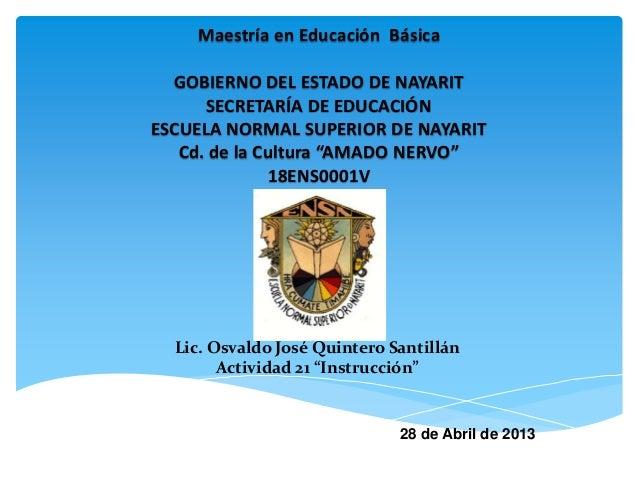 Maestría en Educación BásicaGOBIERNO DEL ESTADO DE NAYARITSECRETARÍA DE EDUCACIÓNESCUELA NORMAL SUPERIOR DE NAYARITCd. de ...