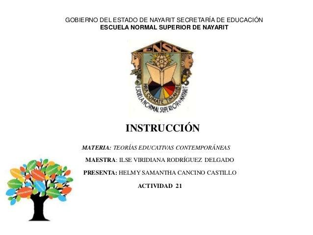 GOBIERNO DEL ESTADO DE NAYARIT SECRETARÍA DE EDUCACIÓNESCUELA NORMAL SUPERIOR DE NAYARITMATERIA: TEORÍAS EDUCATIVAS CONTEM...