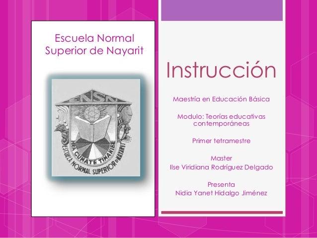 Escuela NormalSuperior de NayaritInstrucciónMaestría en Educación BásicaModulo: Teorías educativascontemporáneasPrimer tet...
