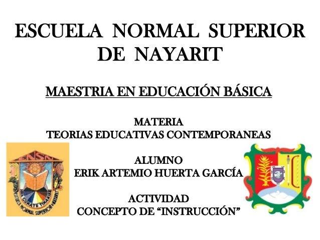 ESCUELA NORMAL SUPERIORDE NAYARITMAESTRIA EN EDUCACIÓN BÁSICAMATERIATEORIAS EDUCATIVAS CONTEMPORANEASALUMNOERIK ARTEMIO HU...