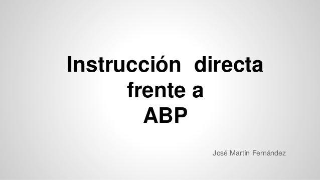 Instrucción directa frente a ABP José Martín Fernández
