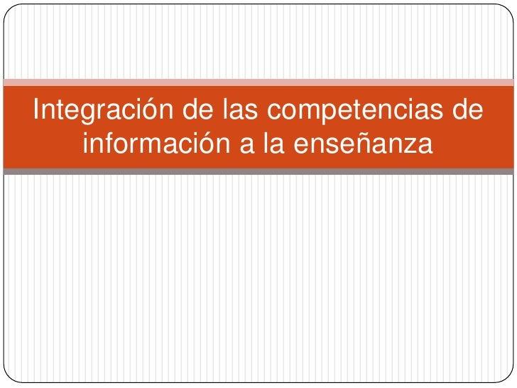 Integración de las competencias de información a la enseñanza<br />