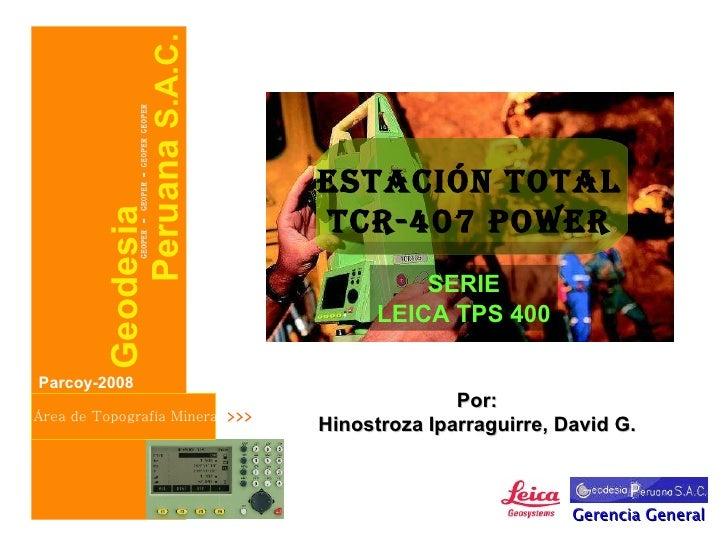 Geodesia Área de Topografía Minera  >>> Parcoy-2008 GEOPER – GEOPER - GEOPER GEOPER Por: Hinostroza Iparraguirre, David G....