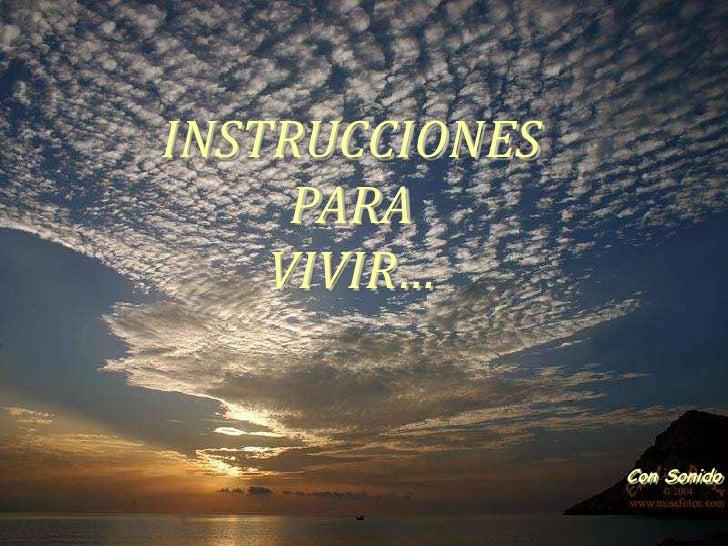 INSTRUCCIONES      PARA     VIVIR…                   Con Sonido