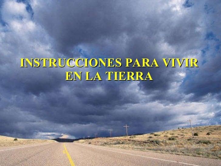 INSTRUCCIONES PARA VIVIR  EN LA TIERRA