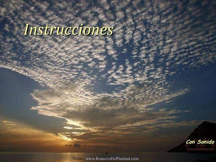 Instrucciones Con Sonido Visita:  www.RenuevoDePlenitud.com