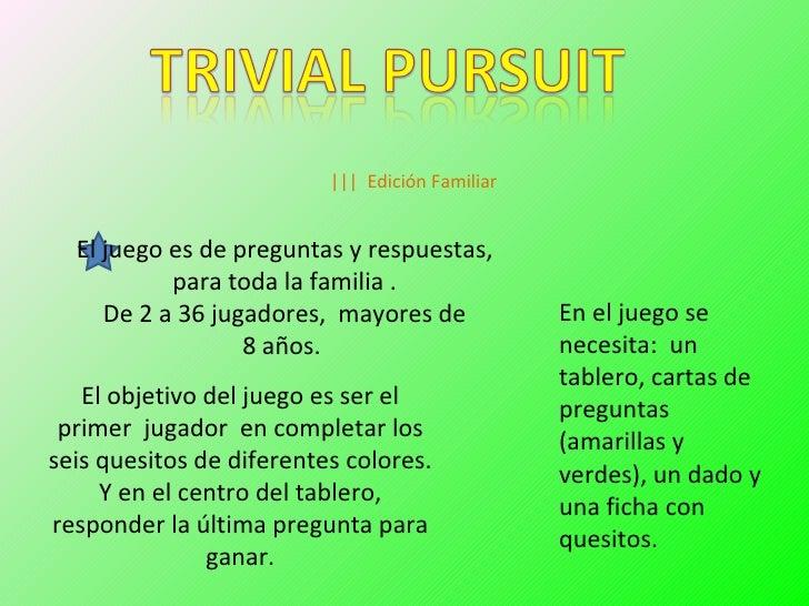 |||  Edición Familiar El juego es de preguntas y respuestas, para toda la familia . De 2 a 36 jugadores,  mayores de 8 año...
