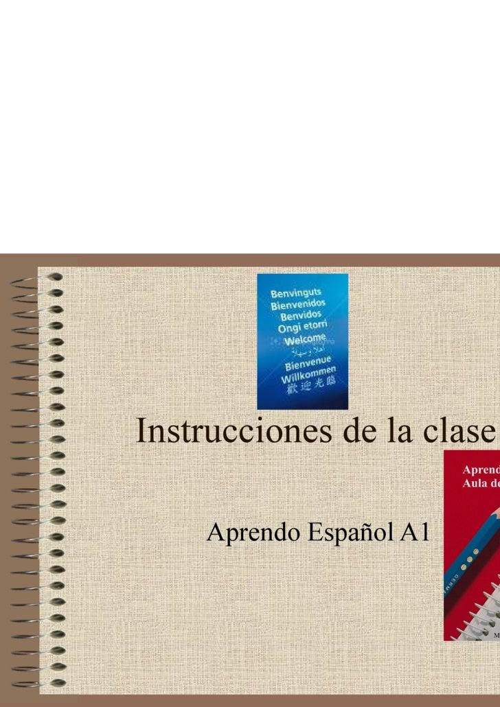 Instrucciones de la clase      Aprendo Español A1