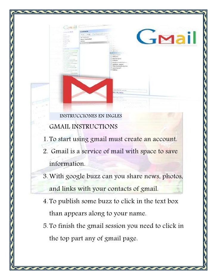 INSTRUCCIONES EN INGLES    GMAIL INSTRUCTIONS 1. To start using gmail must create an account. 2. Gmail is a service of mai...