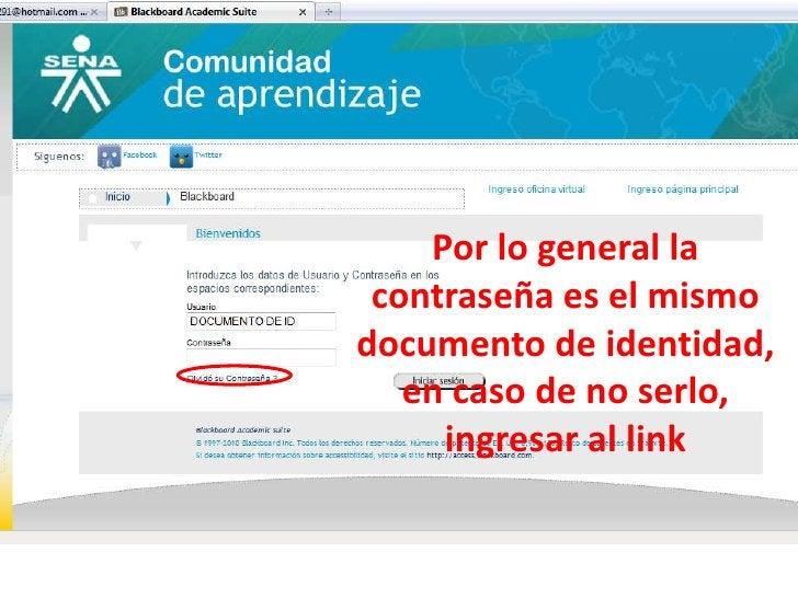 Por lo general la contraseña es el mismo documento de identidad, en caso de no serlo, ingresar al link<br />