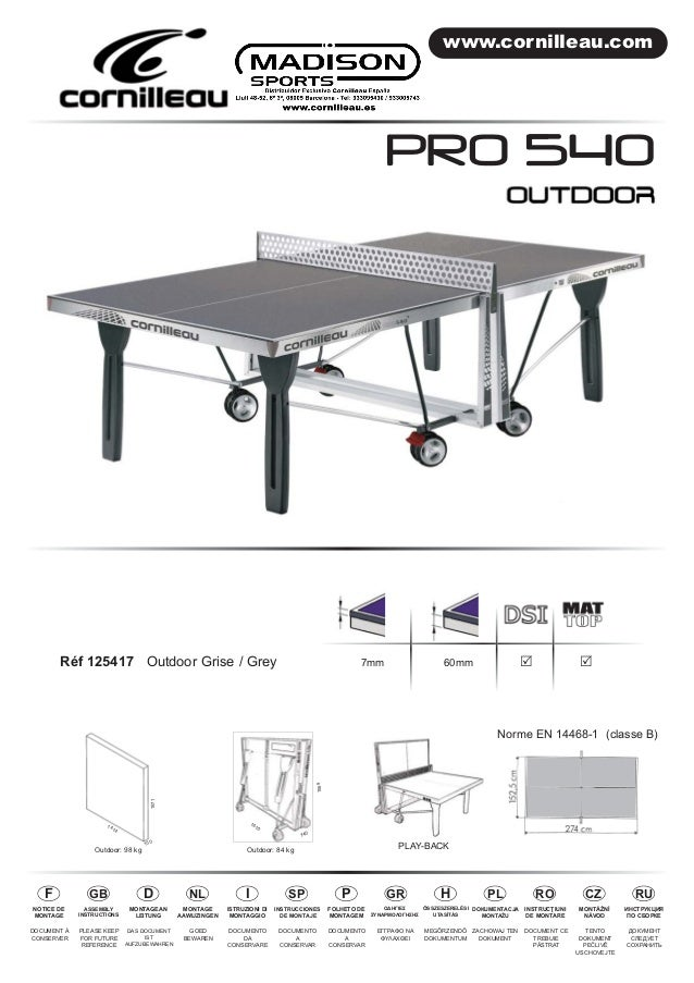 www.cornilleau.com  PRO 540  Réf 125417 Outdoor Grise / Grey 7mm 60mm R R  PLAY-BACK  1571  1414  Outdoor: 98 kg Outdoor: ...