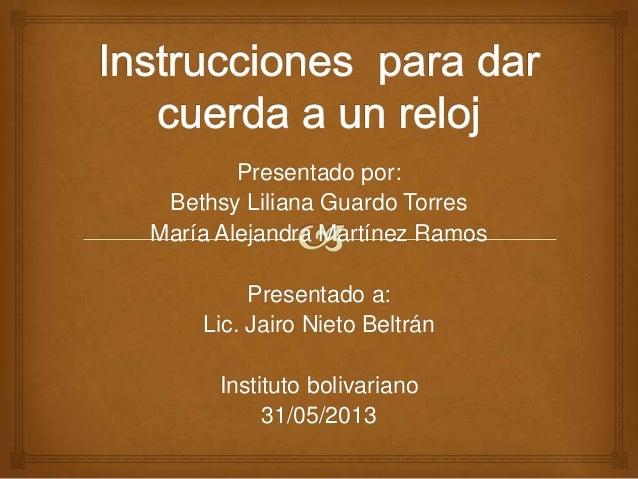 Presentado por: Bethsy Liliana Guardo Torres María Alejandra Martínez Ramos Presentado a: Lic. Jairo Nieto Beltrán Institu...