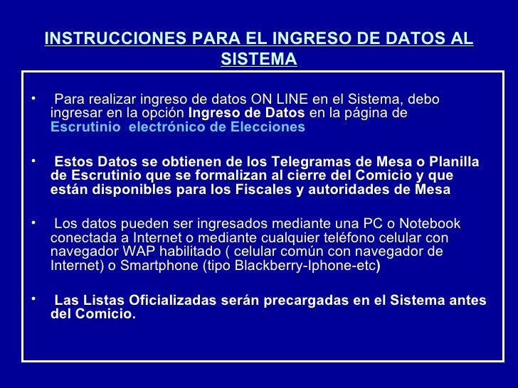 INSTRUCCIONES PARA EL INGRESO DE DATOS AL SISTEMA <ul><li>Para realizar ingreso de datos ON LINE en el Sistema, debo ingre...