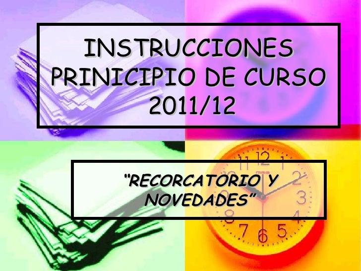"""INSTRUCCIONES PRINICIPIO DE CURSO  2011/12 """" RECORCATORIO Y NOVEDADES"""""""