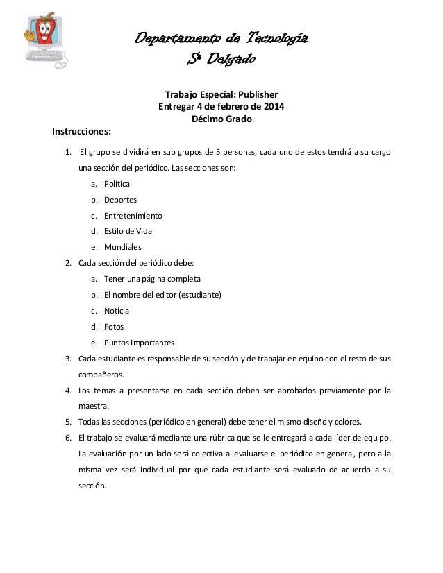 Departamento de Tecnología Sª Delgado Trabajo Especial: Publisher Entregar 4 de febrero de 2014 Décimo Grado Instrucciones...