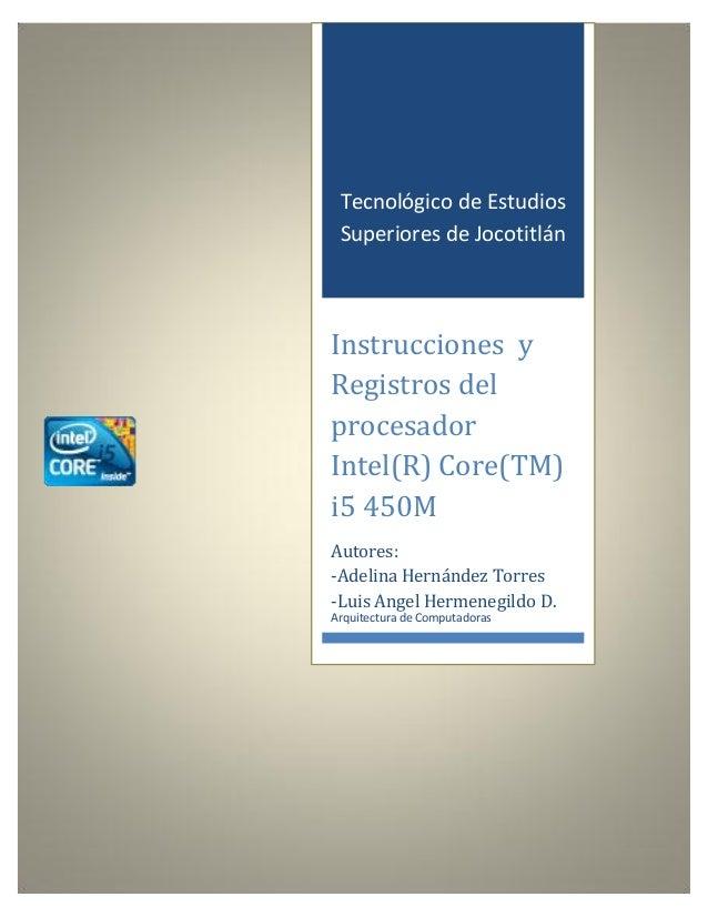 Tecnológico de Estudios Superiores de Jocotitlán  Instrucciones y Registros del procesador Intel(R) Core(TM) i5 450M Autor...