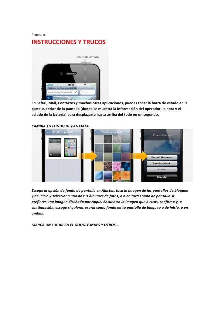 4runeroINSTRUCCIONES Y TRUCOSEn Safari, Mail, Contactos y muchas otras aplicaciones, puedes tocar la barra de estado en la...