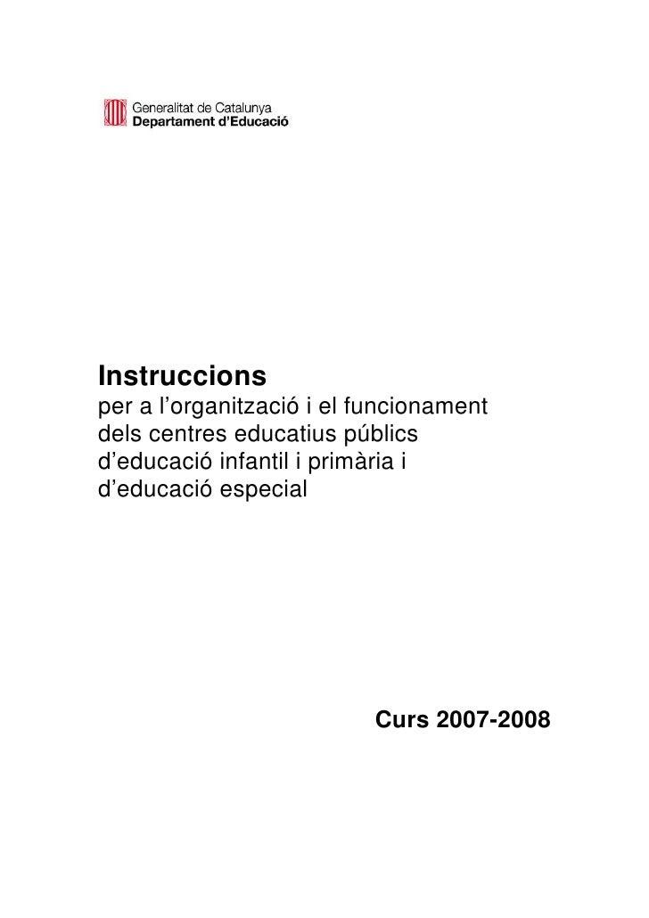 Instruccions per a l'organització i el funcionament dels centres educatius públics d'educació infantil i primària i d'educ...