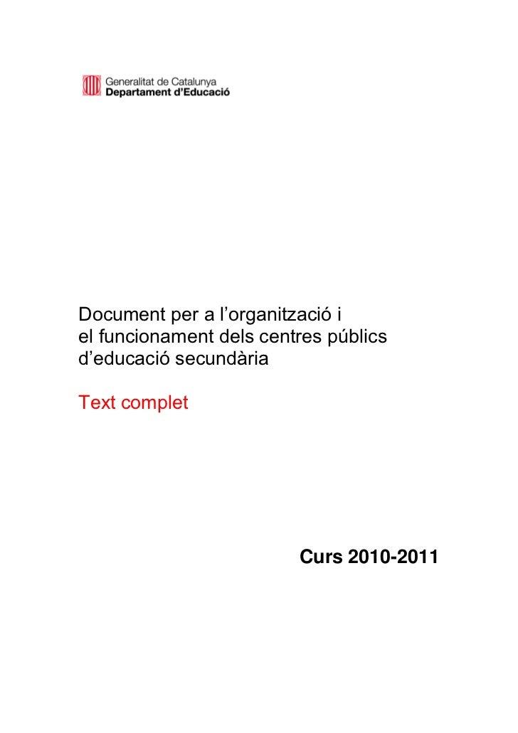 Document per a l'organització iel funcionament dels centres públicsd'educació secundàriaText complet                      ...