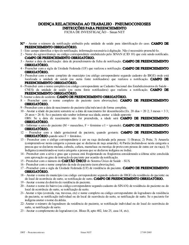 DRT– Pneumoconioses SinanNET 27/09/2005DOENÇARELACIONADAAOTRABALHO PNEUMOCONIOSESINSTRUÇÕES PARAPREENCHIMENTO...