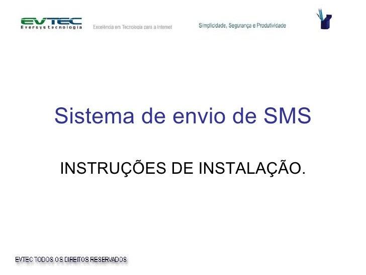 Sistema de envio de SMS INSTRUÇÕES DE INSTALAÇÃO.