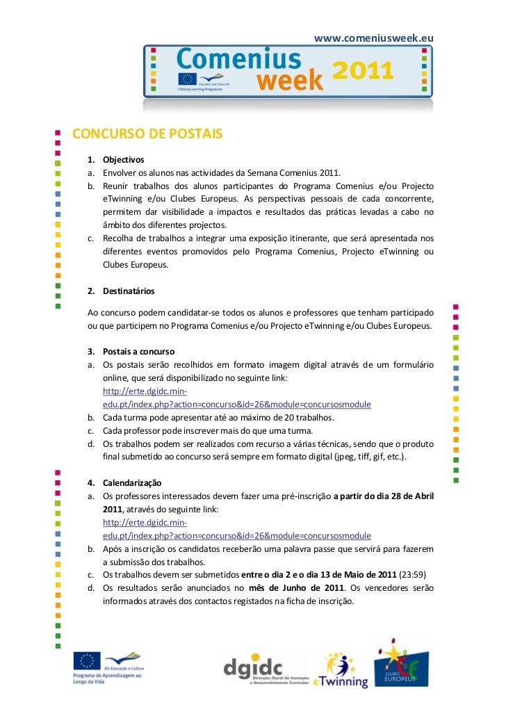 www.comeniusweek.euCONCURSO DE POSTAIS 1. Objectivos a. Envolver os alunos nas actividades da Semana Comenius 2011. b. Reu...