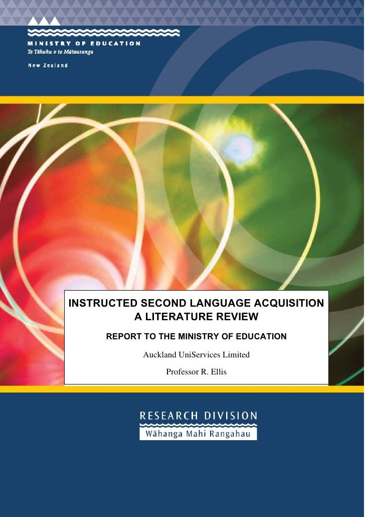 INSTRUCTED SECOND LANGUAGE ACQUISITION          A LITERATURE REVIEW     REPORT TO THE MINISTRY OF EDUCATION            Auc...