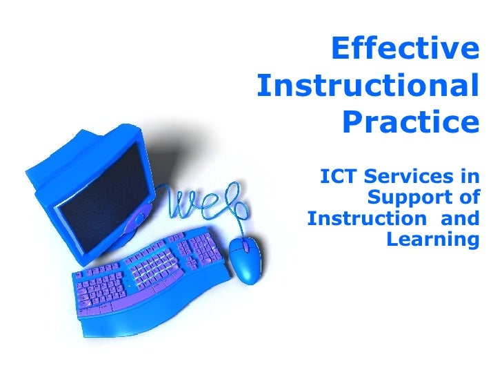 Effective Instructional Practice ICT Services in Support of Instruction  and Learning
