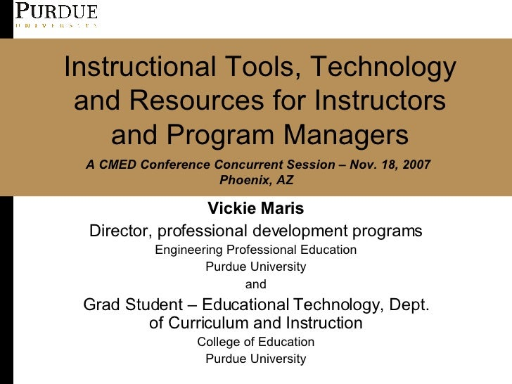 Instructional Tools, Technology and Resources for Instructors and Program Managers Vickie Maris Director, professional dev...