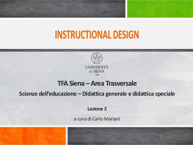 a cura di Carlo Mariani TFASiena –Area Trasversale Scienze dell'educazione – Didattica generale e didattica speciale Lezio...