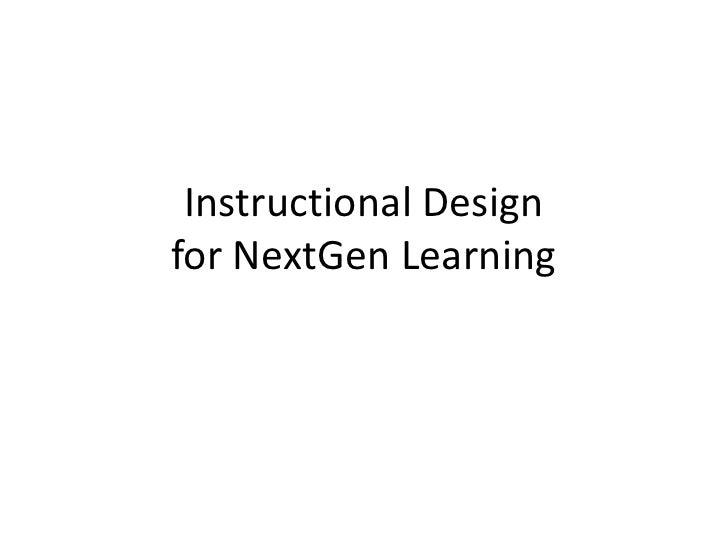 Instructional Design for NextGen Learning<br />