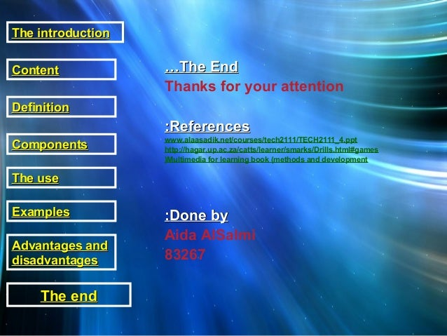 The EndThe End…… Thanks for your attention ReferencesReferences:: www.alaasadik.net/courses/tech2111/TECH2111_4.ppt http:/...