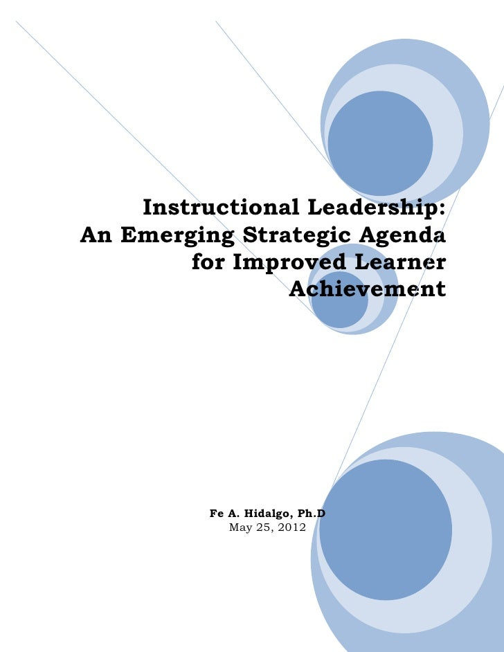 Instructional Leadership:An Emerging Strategic Agenda        for Improved Learner                Achievement          Fe A...