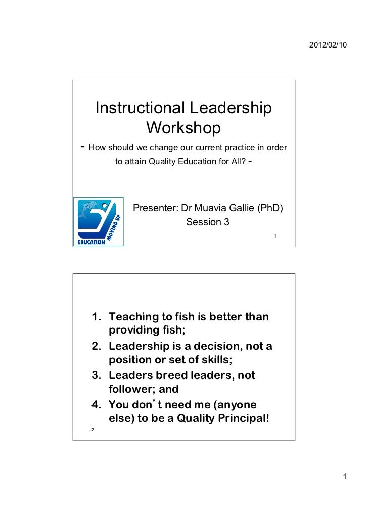 2012/02/10      Instructional Leadership             Workshop- How should we change our current practice in order        t...
