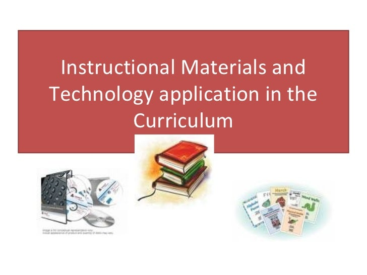 Instructional Materials andTechnology application in the         Curriculum