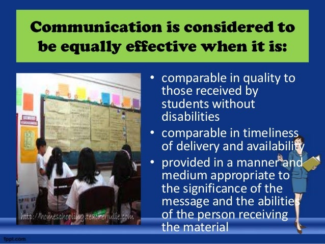 Communication is considered to be equally effective when it is: • comparable in quality to those received by students with...