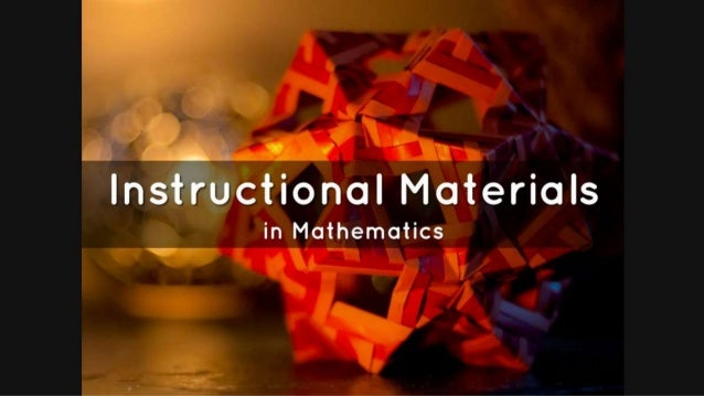 thesis about instructional materials in mathematics 23 students' perception of mathematics instructional materials teaching aids or instructional materials include all physical resources that may be employed in instructions whereby students learn with the aid of objects rather than by reading books or listening to the teacher only.