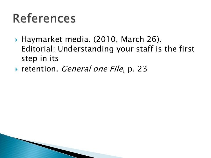    Haymarket media. (2010, March 26).    Editorial: Understanding your staff is the first    step in its   retention. Ge...