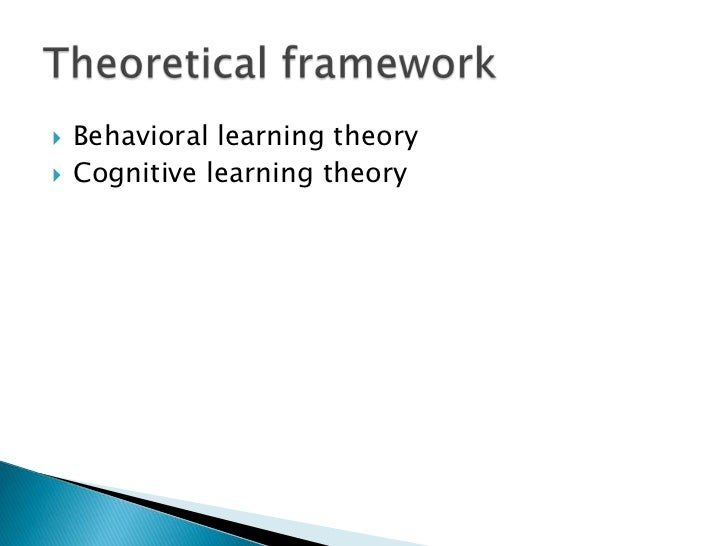    Behavioral learning theory   Cognitive learning theory
