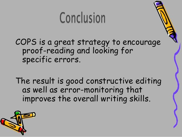 COPS is a great strategy to encourage proof-reading and looking for specific errors. The result is good constructive editi...