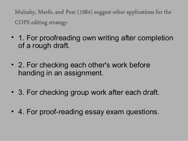 • 1. For proofreading own writing after completion of a rough draft. • 2. For checking each other's work before handing in...