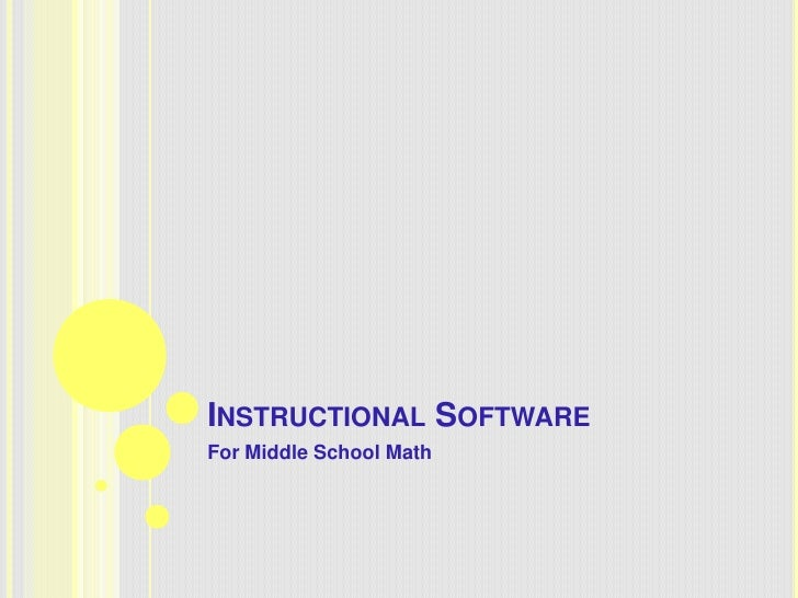 INSTRUCTIONAL SOFTWAREFor Middle School Math