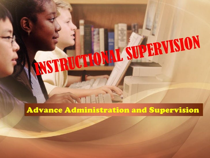 Advance Administration and Supervision