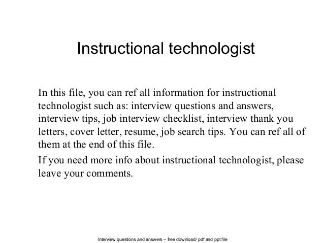 Interview questions and answers – free download/ pdf and ppt file Instructional technologist In this file, you can ref all...