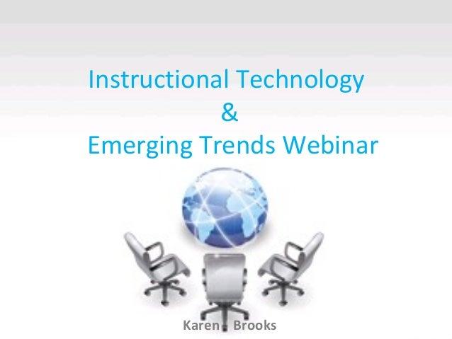 Instructional Technology & Emerging Trends Webinar Karen Brooks