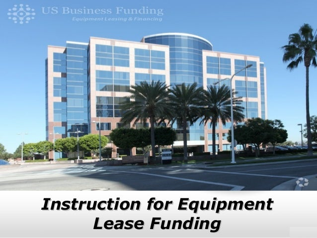 Instruction for EquipmentInstruction for Equipment Lease FundingLease Funding