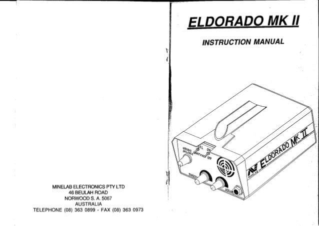 ELDORADO MK u  INSTRUCTION MANUAL  MINELAB ELECTRONICS PTY LTD 46 BEULAH RO NORWOOD S.  A.  TRALIA TELEPHONE (08) 0899 - F...