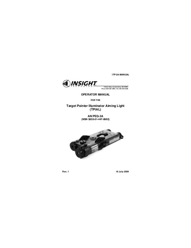ITP-2A-MANUAL OPERATOR MANUAL FOR THE Target Pointer Illuminator Aiming Light (TPIAL) AN/PEQ-2A (NSN 5855-01-447-8992) Rev...