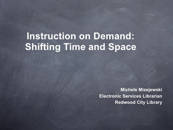 Instruction on Demand: Shifting Time and Space                             Michele Mizejewski                Electronic Se...